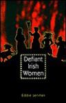 Defiant Irish Women - Eddie Lenihan, Edmund Lenihan