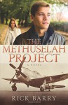The Methuselah Project: A Novel - Rick Barry