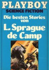 Die besten Stories von L. Sprague de Camp - L. Sprague de Camp, Rosemarie Hundertmark