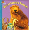 Bear Loves Food! - Janelle Cherrington, Cary Rillo
