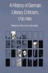 A History of German Literary Criticism, 1730-1980 - Peter Uwe Hohendahl