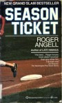Season Ticket - Roger Angell