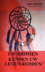 Uw Dromen Kunnen Uw Leven Redden - Anna Mancini, Cristiane Mancini, Krista Roest