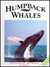 Humpback Whales: Traveling on the Wings of a Song - Francois Gohier