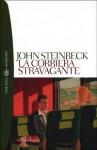 La corriera stravagante - John Steinbeck, Nora Messina, Anna Messina