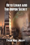 Neto Lexan and The Impox Secret - Tyler Jolley