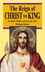 The Reign of Christ the King - Michael Davies