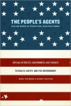 The People's Agents and the Battle to Protect the American Public - Rena Steinzor