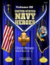 United States Navy Heroes - Volume III: Navy Cross: WWII (A - L) - C. Douglas Sterner