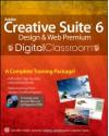 Adobe Creative Suite 6 Design and Web Premium Digital Classroom - Jennifer Smith, Jeremy Osborn, AGI Creative Team