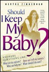 Should I Keep My Baby? - Martha Zimmerman