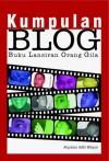 Kumpulan BLOG - Buku Lansiran Orang Gila - Aloysius Adhi Wijoyo