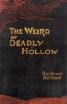 The Weird of Deadly Hollow - Bertram Mitford
