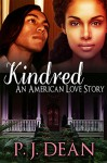 Kindred: An American Love Story - P.J. Dean