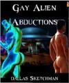 Gay Alien Abductions - Dallas Sketchman