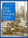 Turn of the Century: Our Nation One Hundred Years Ago - Nancy Smiler Levinson