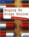 Buying RX Drugs Online: Avoiding a Prescription for Disaster - Kate J. Chase