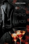 One Thing Leads - Jude Dunn