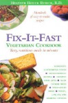Fix-It-Fast: Vegetarian Cookbook - Heather Houck Reseck