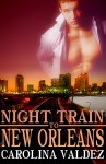 Night Train To New Orleans - Carolina Valdez