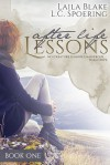 After Life Lessons: Book One - Laila Blake, L.C. Spoering