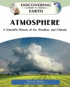 Atmosphere: A Scientific History of Air, Weather, and Climate - Michael Allaby, Richard Garratt