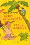 Peppi Pitkätossu Etelämerellä - Astrid Lindgren, Laila Järvinen