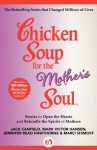Chicken Soup for the Mother's Soul: Stories to Open the Hearts and Rekindle the Spirits of Mothers (Chicken Soup for the Soul) - Jack Canfield, Mark Victor Hansen, Jennifer Reade Hawthorne, Marci Shimoff