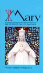 Mary, the Perfect Prayer Partner - Kenneth Roberts