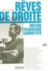 Rêves de Droite, Défaire l'Imaginaire Sarkozyste - Mona Chollet