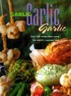 Garlic, Garlic, Garlic - Jane Donovan, Shona Cameron, Giles Ellis