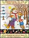 Something to Do for the Holidays: A Coloring and Activity Book - Mary Engelbreit, Mary Englebreit