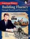 Building Fluency Through Practice & Perfomance: American History (Fluency Practice) - Timothy Rasinski, Lorraine Griffith