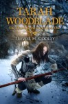 Tarah Woodblade: The Jharro Grove Saga (The Bowl of Souls) (Volume 6) - Trevor H. Cooley