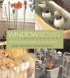Window Boxes Indoors & Out: 100 Projects & Planting Ideas for All Four Seasons - James Cramer, Dean Johnson, Mary Seehafer Sears, Gridley & Graves