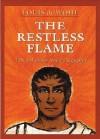 The Restless Flame: A Novel about Saint Augustine - Louis de Wohl