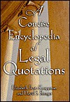 A Concise Encyclopedia of Legeal Quotations - Elizabeth Frost-Knappman