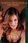 Trio - P.F. Kozak, Devyn Quinn, Jane Ledger