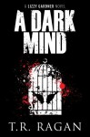A Dark Mind - T.R. Ragan