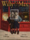 Willy and Max: A Holocaust Story - Amy Littlesugar, William Low