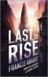 Last to Rise - Francis Knight