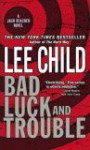 Bad Luck and Trouble (Jack Reacher, #11) - Lee Child