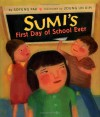 Sumi's First Day of School Ever - Joung Un Kim, Joung Un Kim