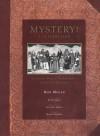 Mystery!: A Celebration; Stalking Public Television's Greatest Sleuths - Ron Miller, P.D. James, Edward Gory, Karen Sharpe