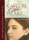Capture Her Heart: Becoming the Godly Husband Your Wife Desires - Lysa TerKeurst