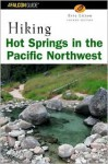 Hiking Hot Springs in the Pacific Northwest, 4th (Regional Hiking Series) - Evie Litton
