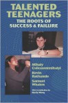 Talented Teenagers: The Roots of Success and Failure (Cambridge Studies in Social & Emotional Development) - Mihaly Csikszentmihalyi, Kevin Rathunde, Samuel Whalen