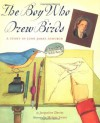 The Boy Who Drew Birds: A Story of John James Audubon - Jacqueline Davies, Melissa Sweet