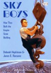 Sky Boys: How They Built the Empire State Building - Deborah Hopkinson, James E. Ransome