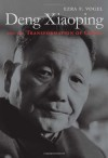 Deng Xiaoping and the Transformation of China - Ezra F. Vogel